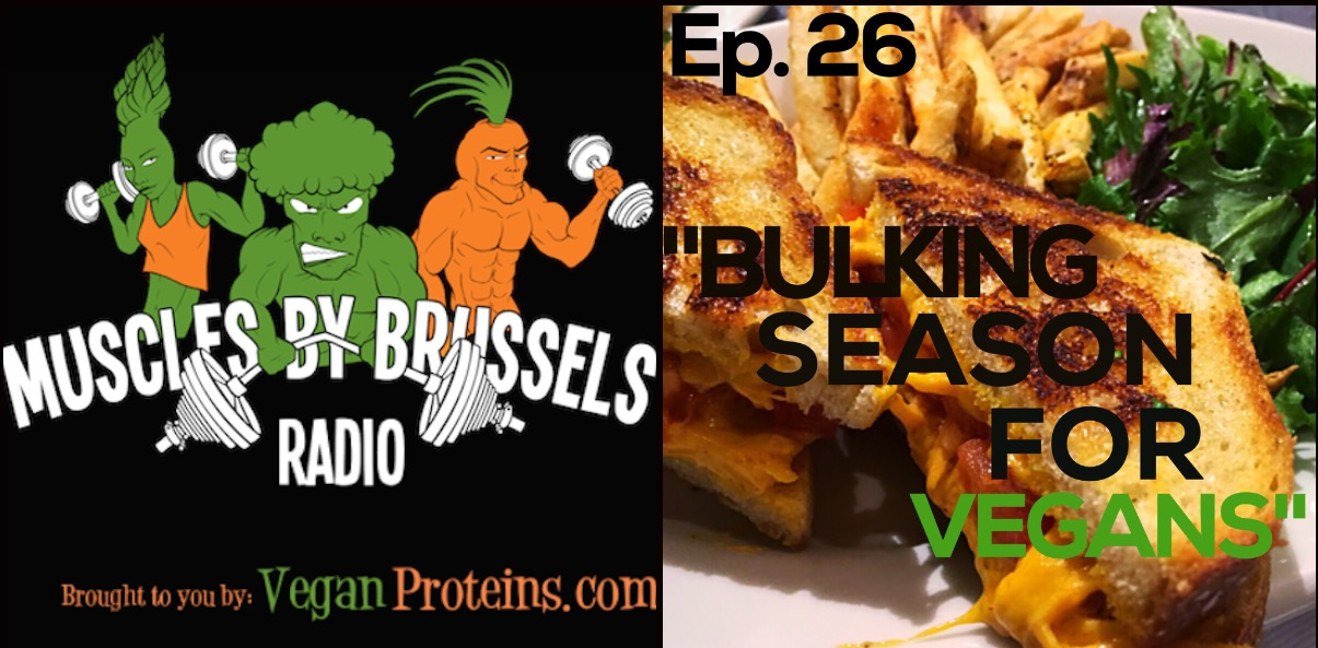 Muscles By Brussels radio Ep 26 - bulking season for vegans