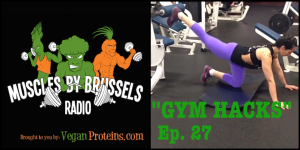 Muscles By Brussels Radio Ep 2 Gym Hacks