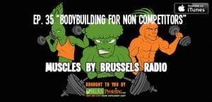 Episode 35 Bodybuilding for non competitors