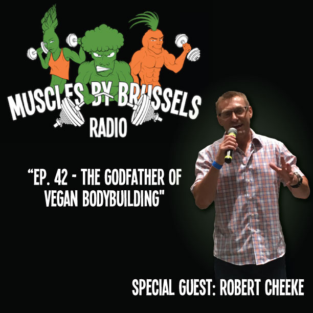 Ep 42: Robert Cheeke - The Godfather of Vegan Bodybuilding
