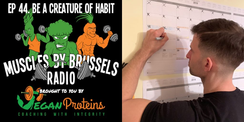 Muscles By Brussels Podcast Ep 44. How To Be A Creature Of Habit