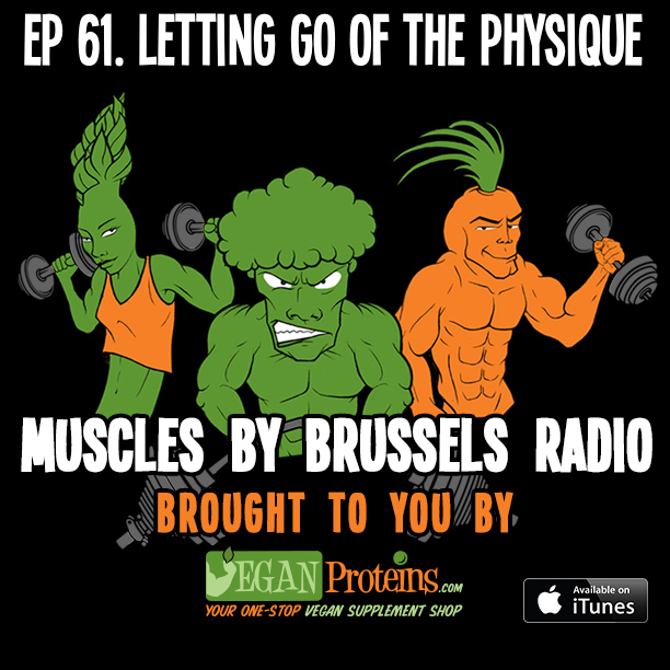 Ep 61. Letting Go of the Physique