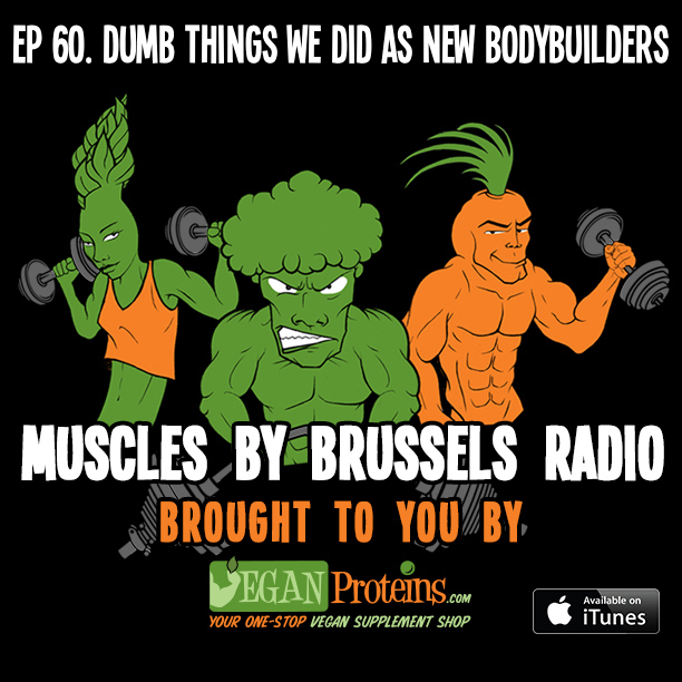 Episode 60. Dumb Things We Did as New Bodybuilders