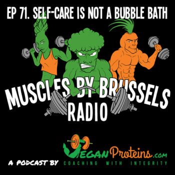 Episode 71. Self-care is not a bubble bath