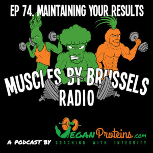 Episode 74. Maintaining Your Results.