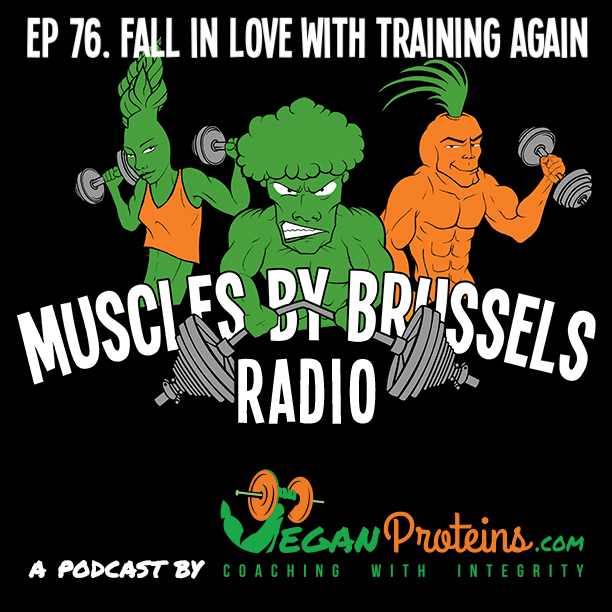 Episode 76. Fall in Love With Training Again